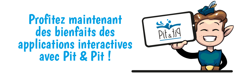 Utiliser des applications interactives avec Pit & Pit