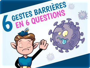 Les gestes barrières en 6 questions